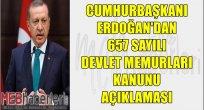 Erdoğan'dan 657 Memurlar Kanunu Değişikliği Açıklaması!