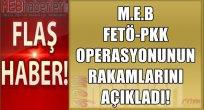 İşte FETO-PKK Operasyonunun Rakamları! Resmi Açıklama!