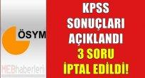 KPSS sonuçları açıklandı! Üç soru iptal edildi