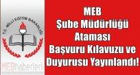 MEB Şube Müdürlüğü Ataması Başvuru Kılavuzu ve Duyurusu Yayınlandı