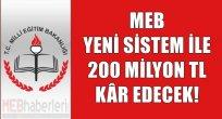 MEB Yeni Sistemle 200 Milyon TL Kar Edecek!
