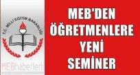 MEB'den Öğretmenlere Yeni Seminer!!!