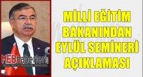 Milli Eğitim Bakanından Eylül Semineri Açıklaması!