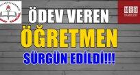 Ödev Veren Öğretmene Ceza ve Sürgün!!!