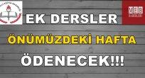 Son Dakika: Öğretmenlerin Ek Dersleri Bu Hafta Ödenecek!
