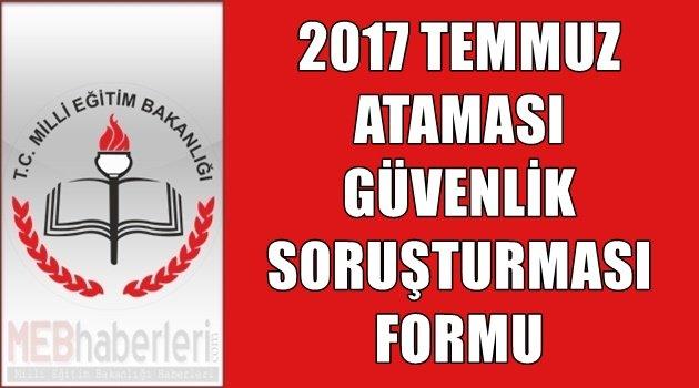 Temmuz 2017 Ataması-Güvenlik Soruşturması Formu
