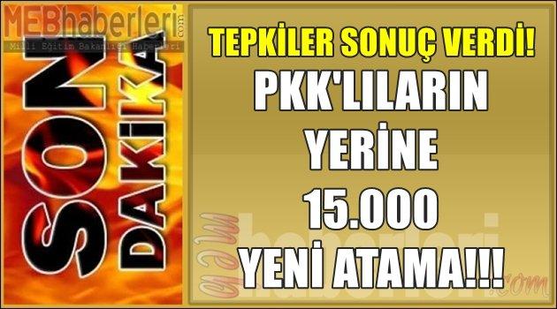 Tepkiler Sonuç Verdi! PKK'lıların Yerine 15.000 Öğretmen Daha Atanacak!