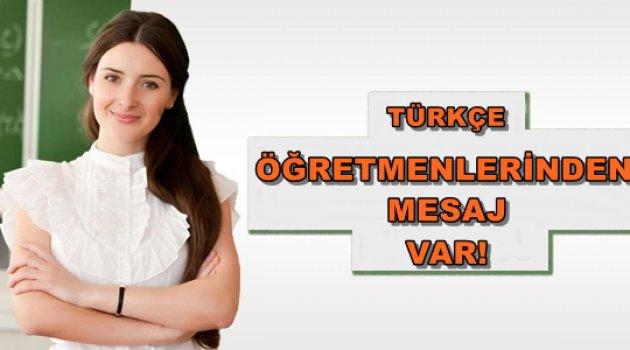 Türkçe Öğretmenlerinden Mesaj Var!