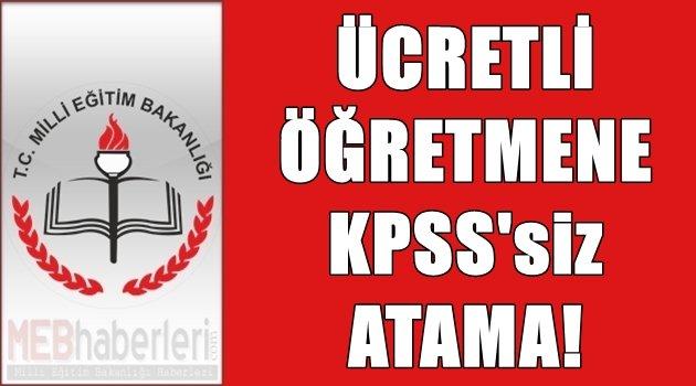 Ücretli Öğretmene KPSS'siz Atama